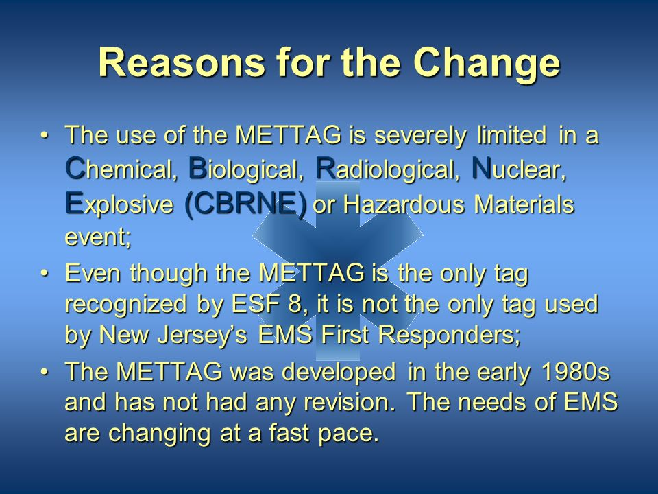 Reasons for the Change The METTAG has been an industry standard and was recommended for use throughout New Jersey;The METTAG has been an industry stan