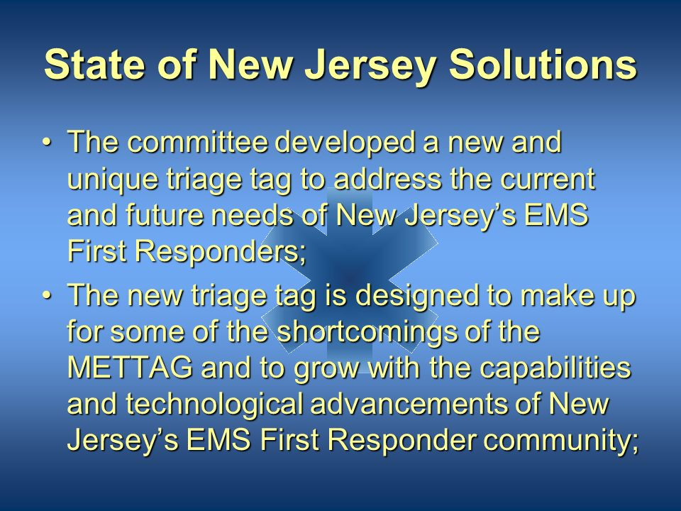 The State of New Jersey Solution In the Winter of 2003, the New Jersey Department of Health and Senior Services, Office of Emergency Medical Services