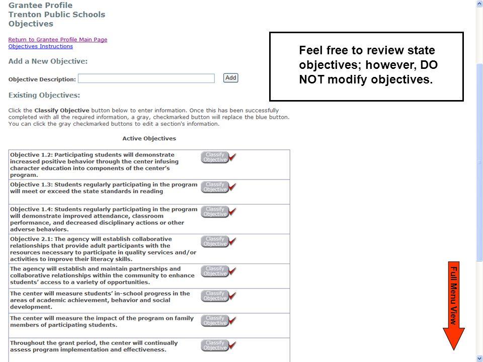 F u l l M e n u V i e w Feel free to review state objectives; however, DO NOT modify objectives.