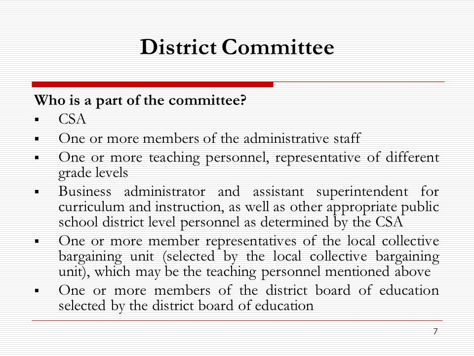8 District Committee, continued The CSA shall determine the total number of people on the committee.