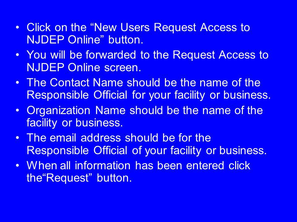 Click on the New Users Request Access to NJDEP Online button.