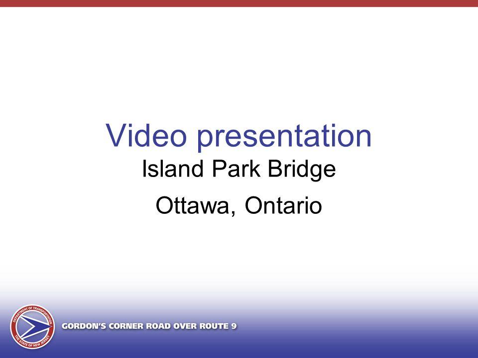 Video presentation Island Park Bridge Ottawa, Ontario