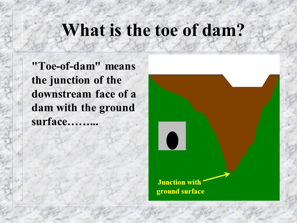 What is the toe of dam.