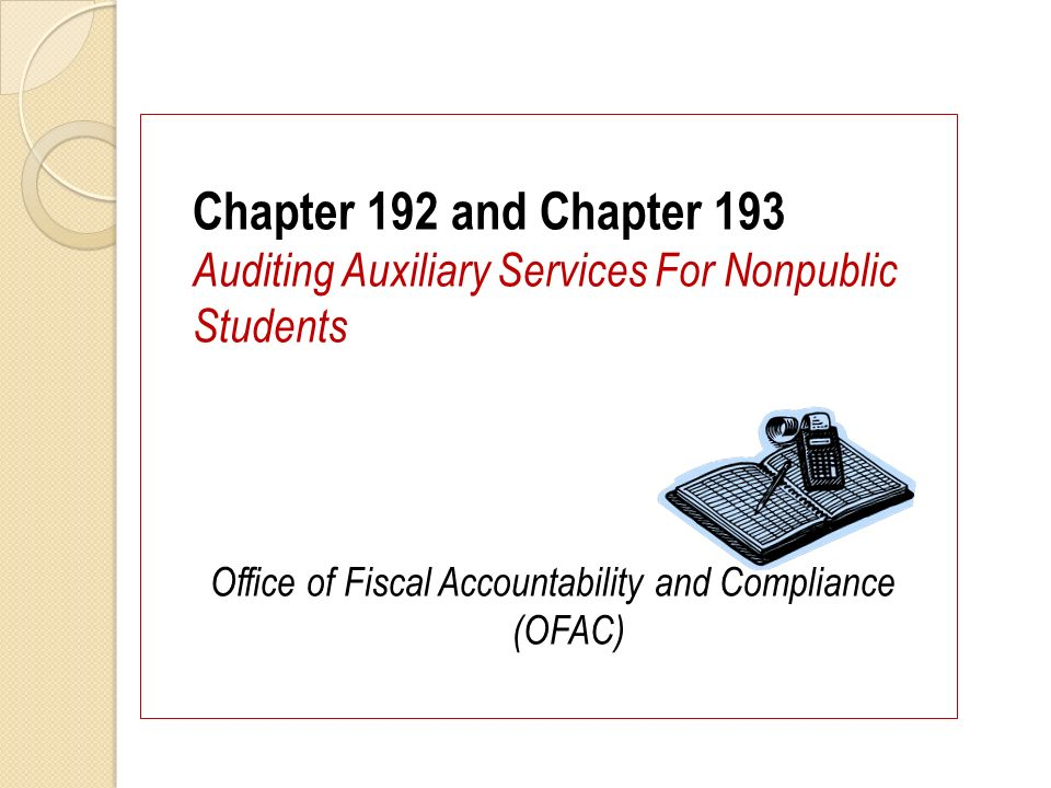 Chapter 192 and Chapter 193 Auditing Auxiliary Services For Nonpublic Students Office of Fiscal Accountability and Compliance (OFAC)