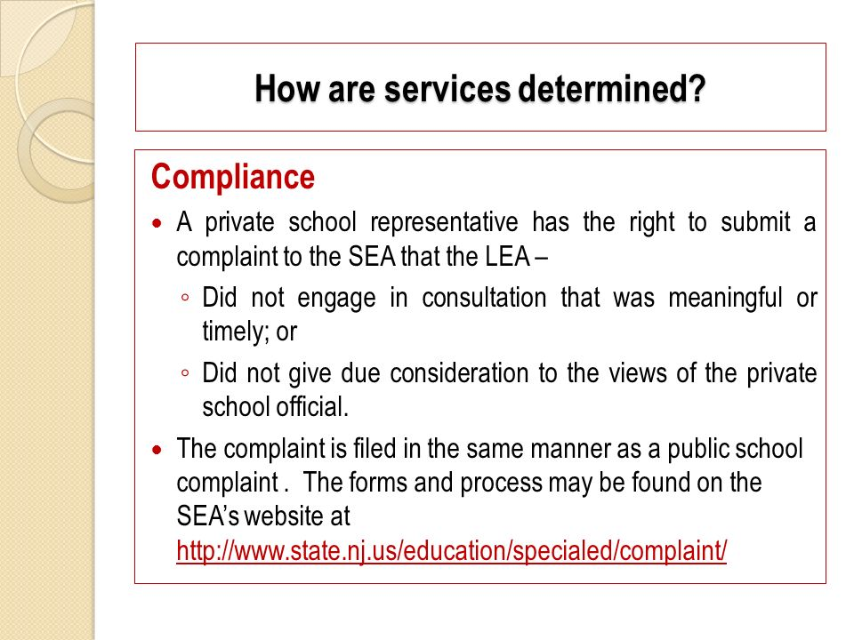 Compliance A private school representative has the right to submit a complaint to the SEA that the LEA – Did not engage in consultation that was meani