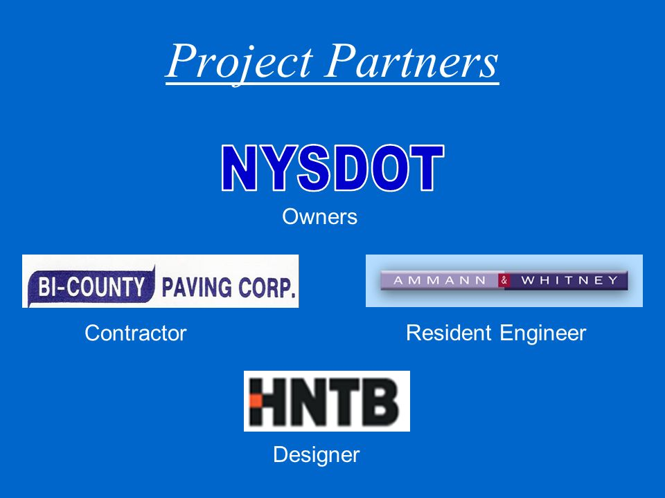 Project Partners Owners Contractor Resident Engineer Designer