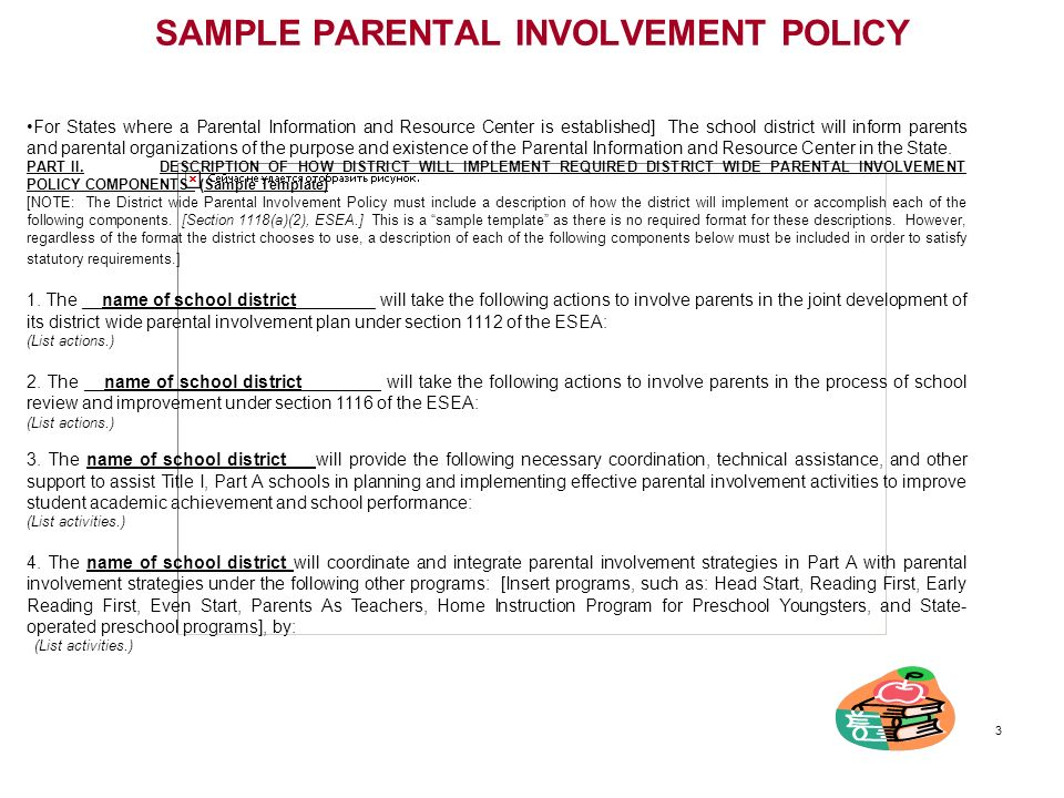 SAMPLE PARENTAL INVOLVEMENT POLICY For States where a Parental Information and Resource Center is established] The school district will inform parents