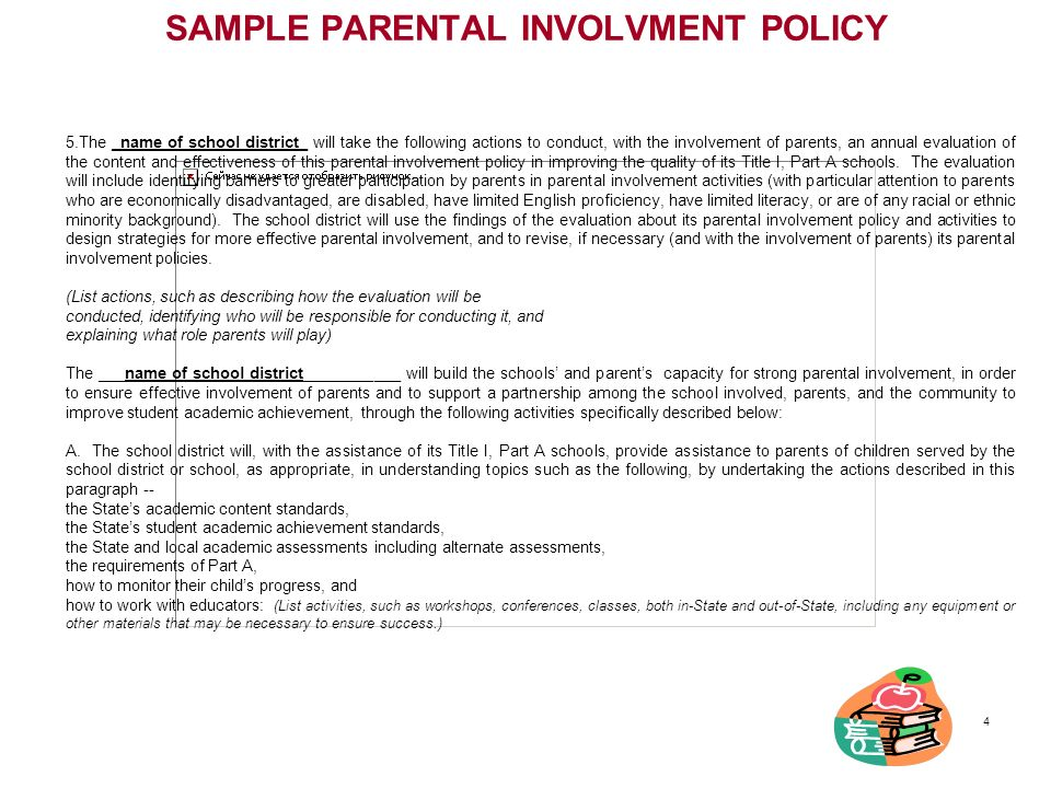 SAMPLE PARENTAL INVOLVMENT POLICY 5.The _name of school district_ will take the following actions to conduct, with the involvement of parents, an annu