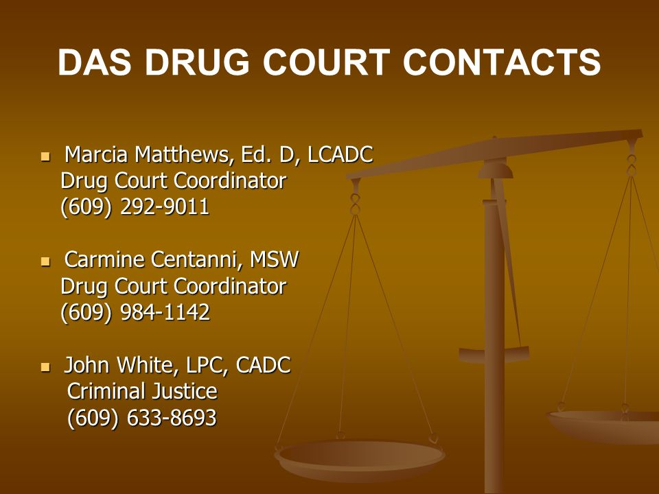 DAS DRUG COURT CONTACTS Marcia Matthews, Ed. D, LCADC Marcia Matthews, Ed.
