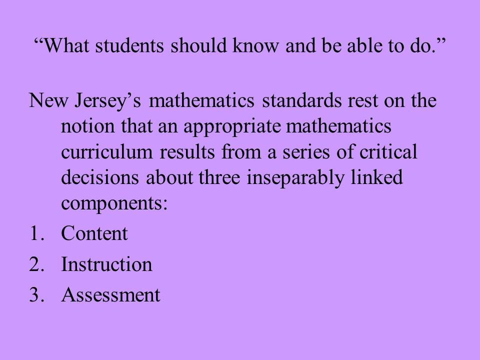 What students should know and be able to do.