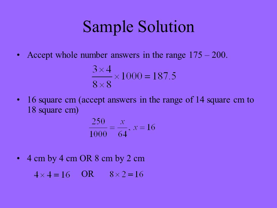 Sample Solution Accept whole number answers in the range 175 – 200.