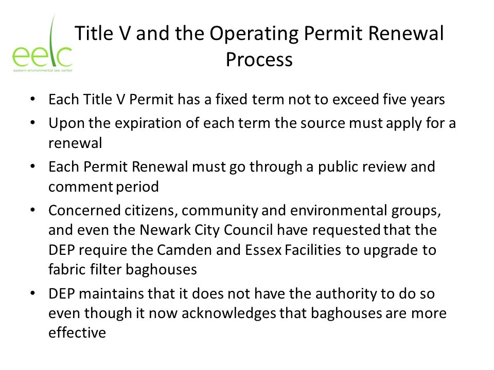 Title V and the Operating Permit Renewal Process Each Title V Permit has a fixed term not to exceed five years Upon the expiration of each term the so