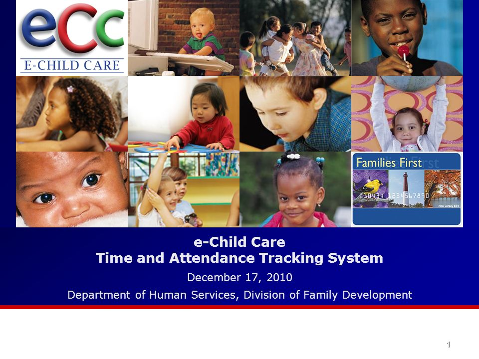 e-Child Care Time and Attendance Tracking System December 17, 2010 Department of Human Services, Division of Family Development 1