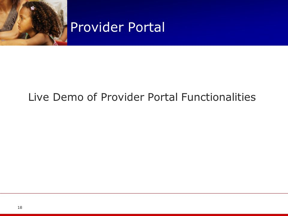 Provider Portal Live Demo of Provider Portal Functionalities 18