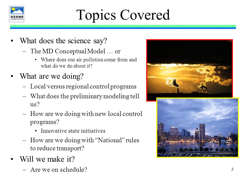 3 Topics Covered What does the science say.