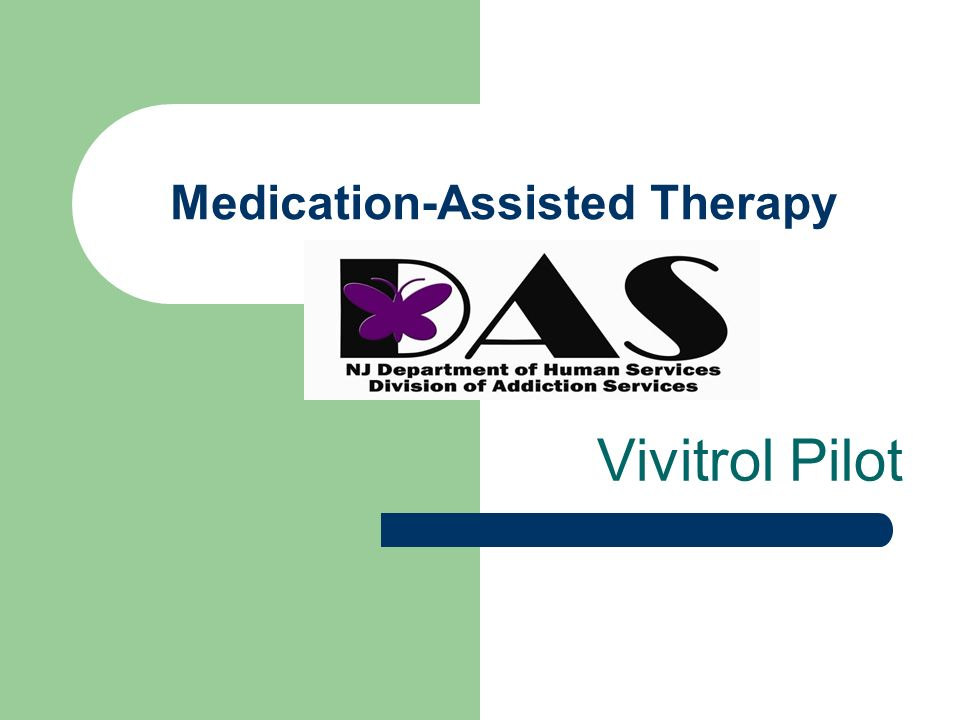 Medication-Assisted Therapy Vivitrol Pilot