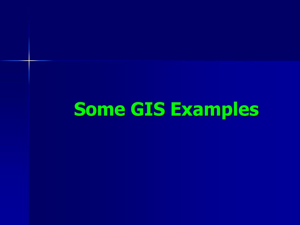 Some GIS Examples