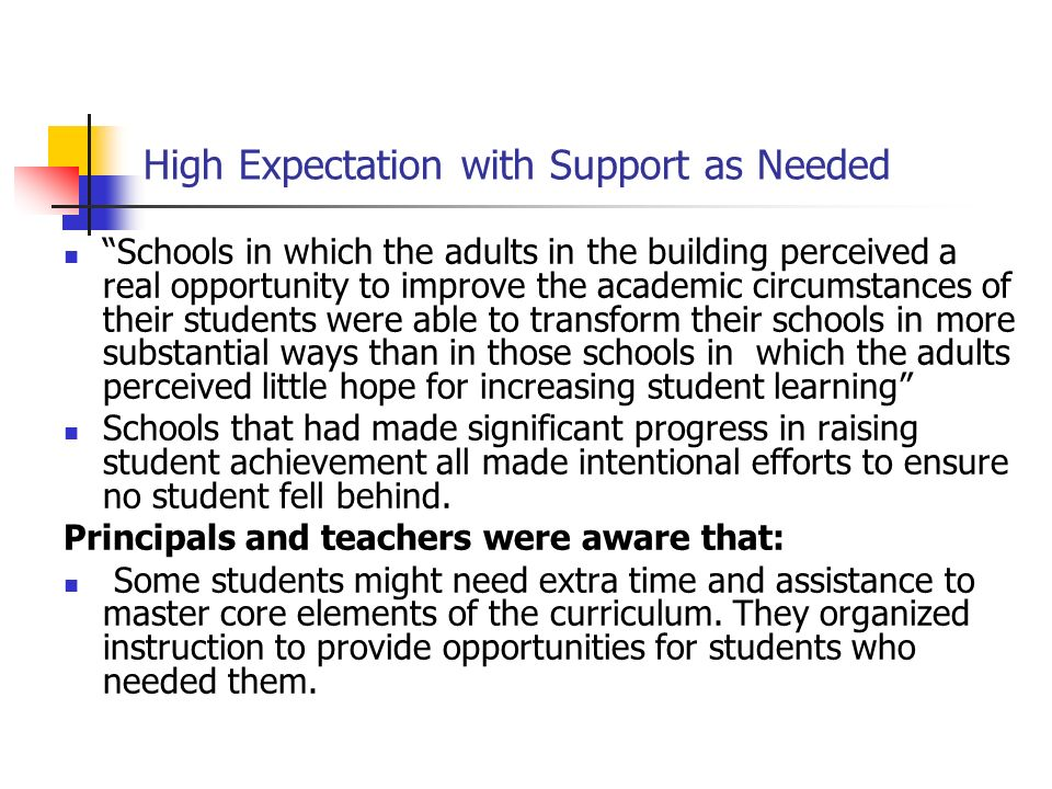 High Expectation with Support as Needed Schools in which the adults in the building perceived a real opportunity to improve the academic circumstances