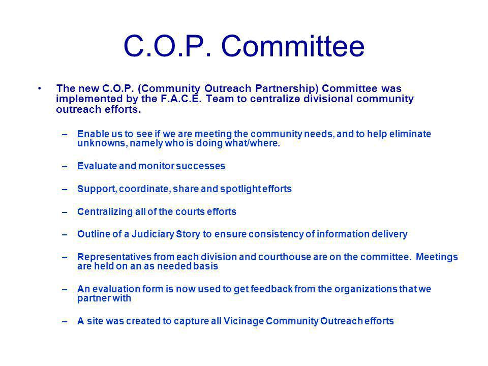 The new C.O.P. (Community Outreach Partnership) Committee was implemented by the F.A.C.E.