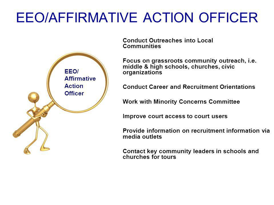 EEO/AFFIRMATIVE ACTION OFFICER Conduct Outreaches into Local Communities Focus on grassroots community outreach, i.e.