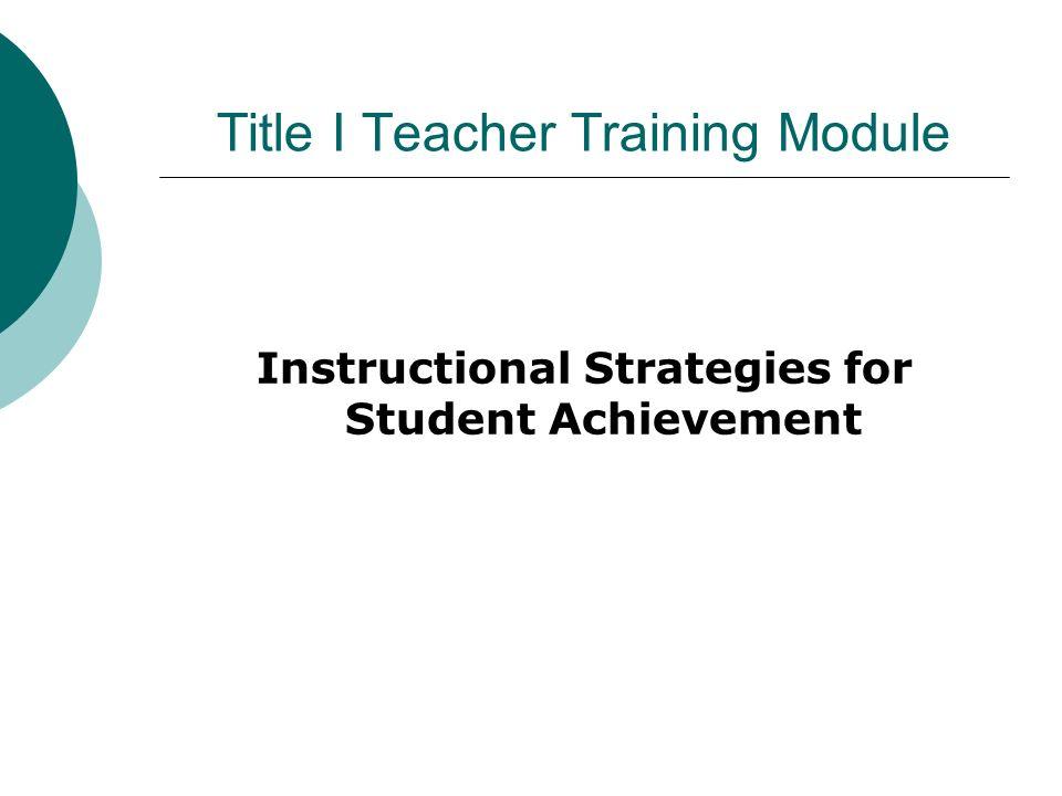Title I Teacher Training Module Instructional Strategies for Student Achievement