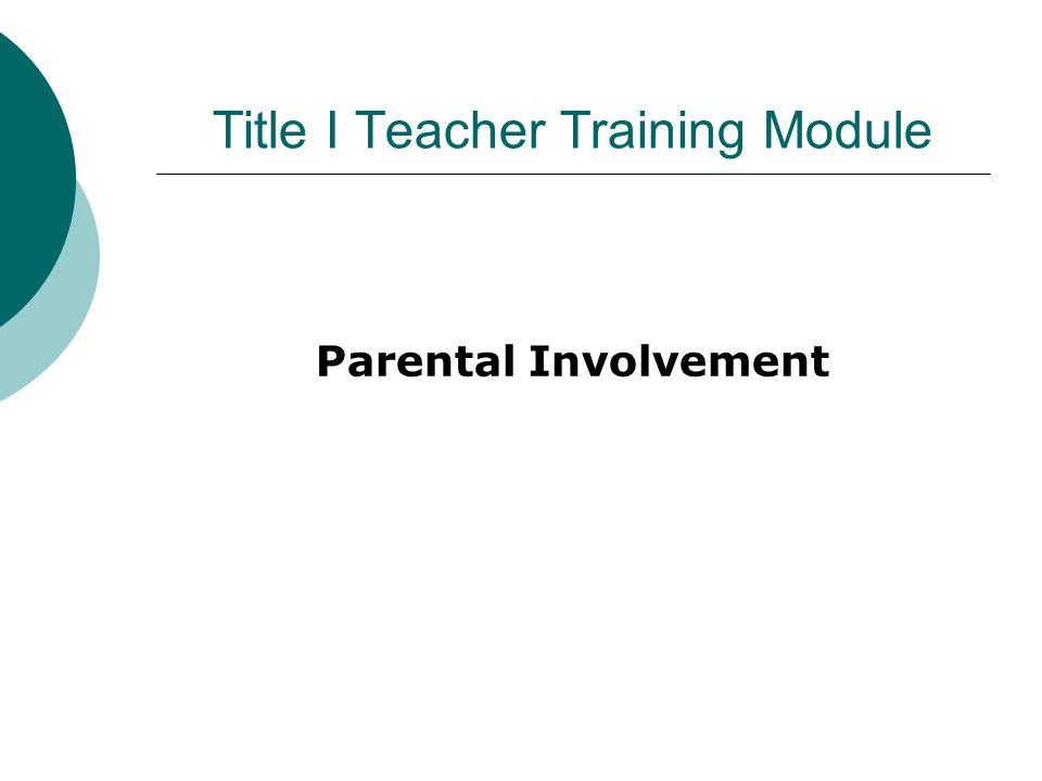 Title I Teacher Training Module Parental Involvement