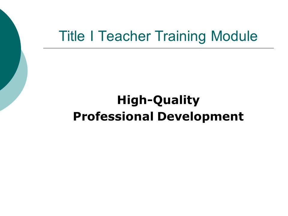 Title I Teacher Training Module High-Quality Professional Development