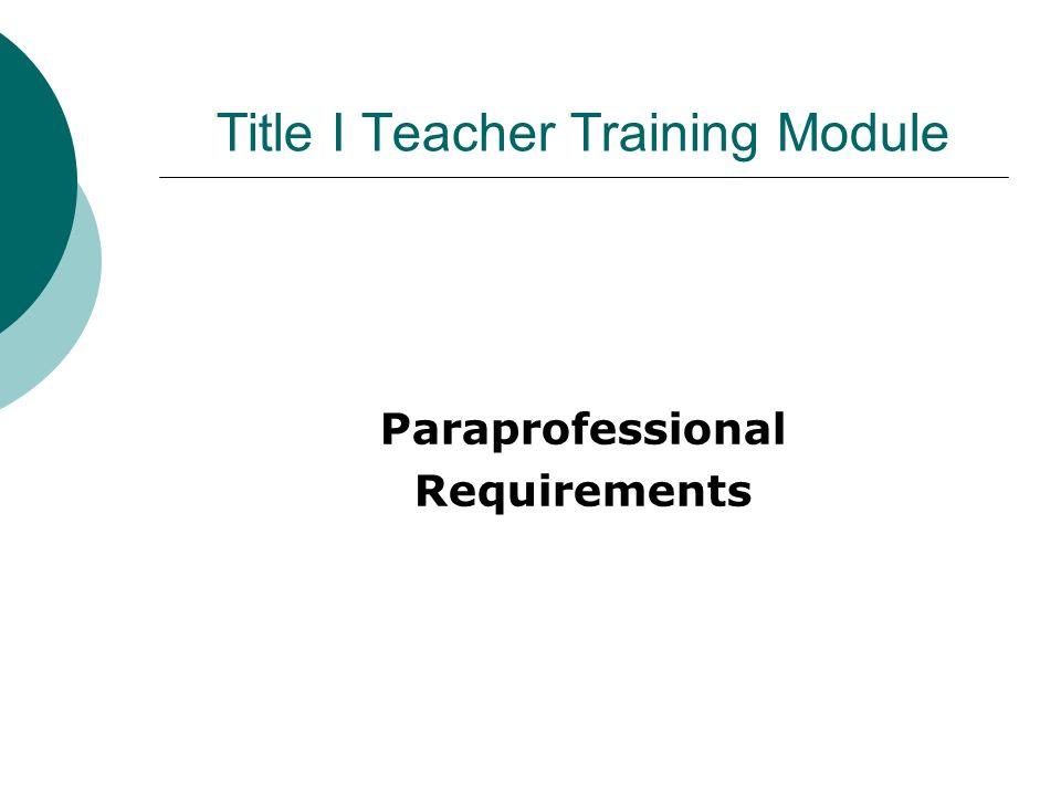 Title I Teacher Training Module Paraprofessional Requirements