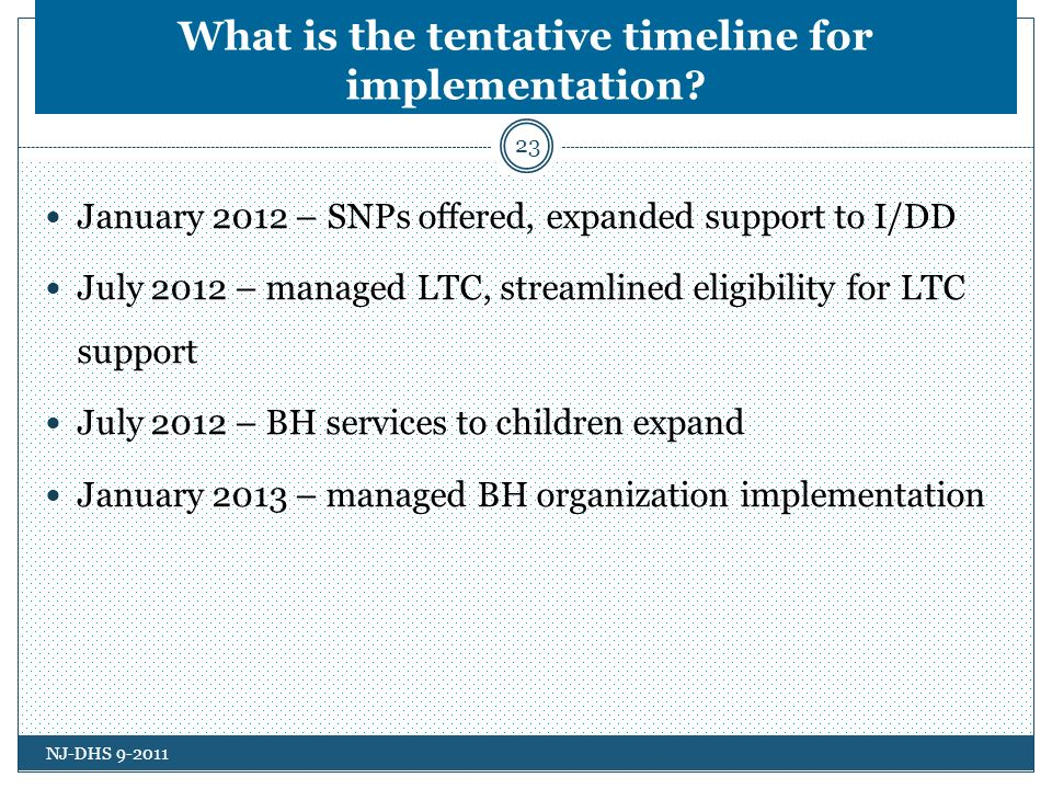 What is the tentative timeline for implementation.