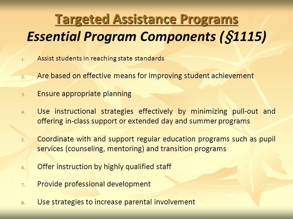 Targeted Assistance Programs Targeted Assistance Programs Essential Program Components (§1115) 1.