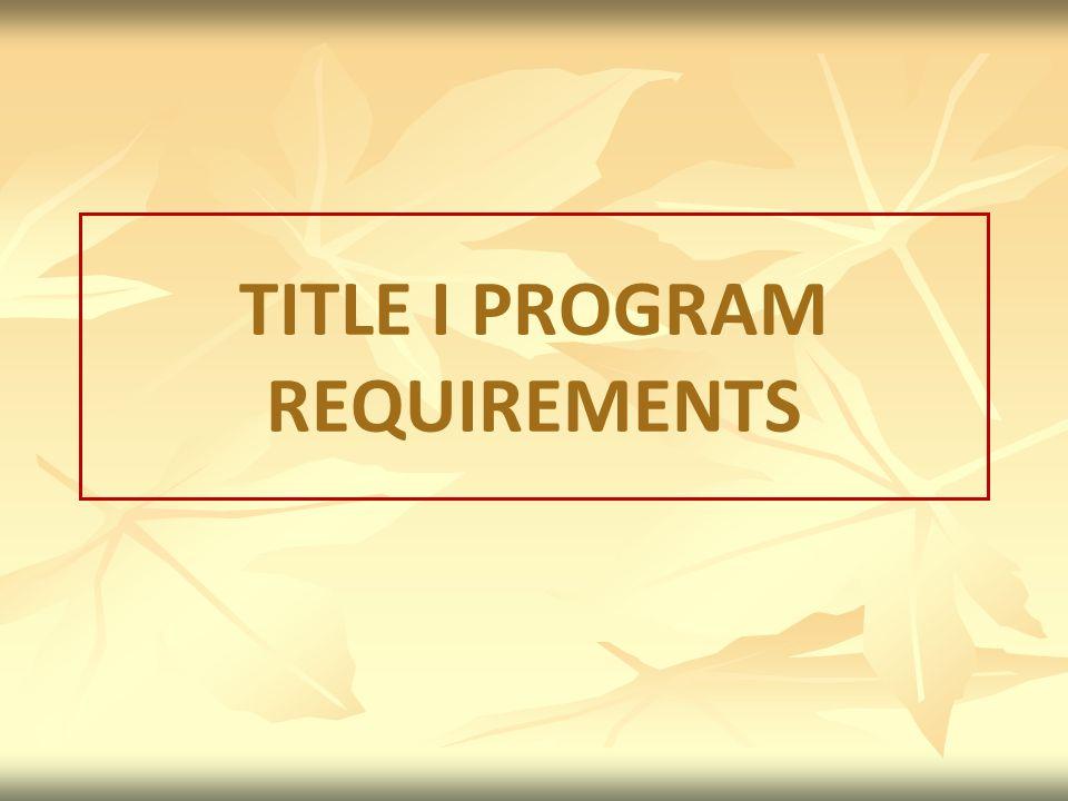 TITLE I PROGRAM REQUIREMENTS