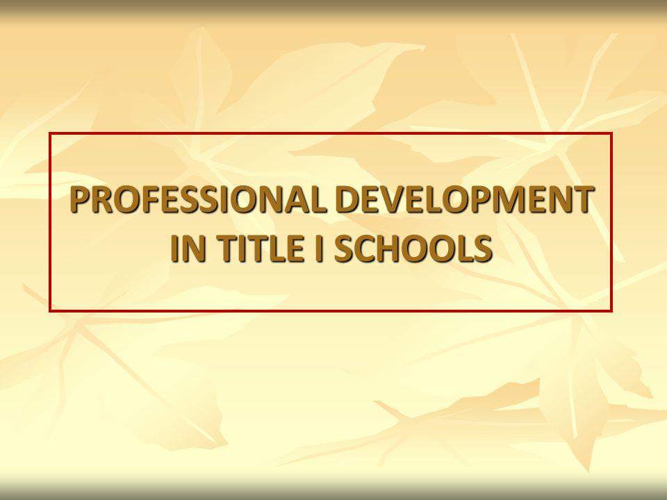 PROFESSIONAL DEVELOPMENT IN TITLE I SCHOOLS