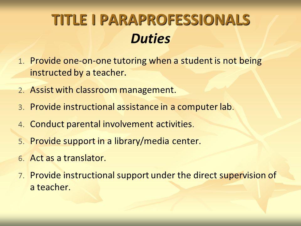 TITLE I PARAPROFESSIONALS TITLE I PARAPROFESSIONALS Duties 1.