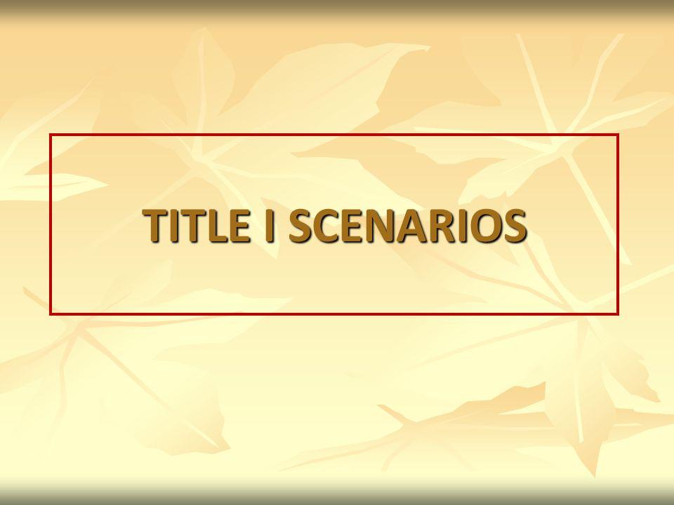 TITLE I SCENARIOS