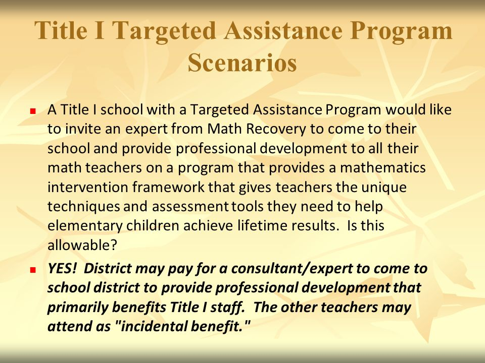 Title I Targeted Assistance Program Scenarios A Title I school with a Targeted Assistance Program would like to invite an expert from Math Recovery to come to their school and provide professional development to all their math teachers on a program that provides a mathematics intervention framework that gives teachers the unique techniques and assessment tools they need to help elementary children achieve lifetime results.