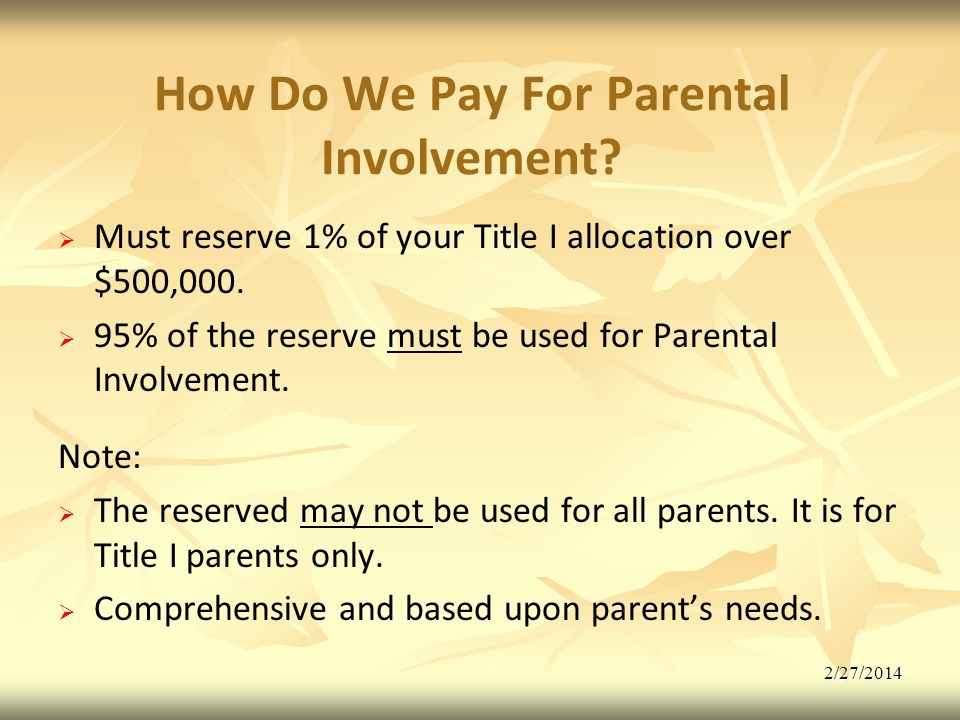2/27/2014 How Do We Pay For Parental Involvement.