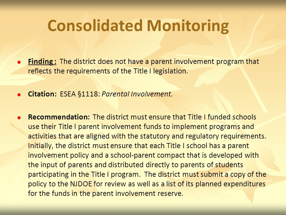 Consolidated Monitoring Finding : The district does not have a parent involvement program that reflects the requirements of the Title I legislation.