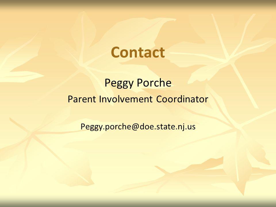 Contact Peggy Porche Parent Involvement Coordinator Peggy.porche@doe.state.nj.us