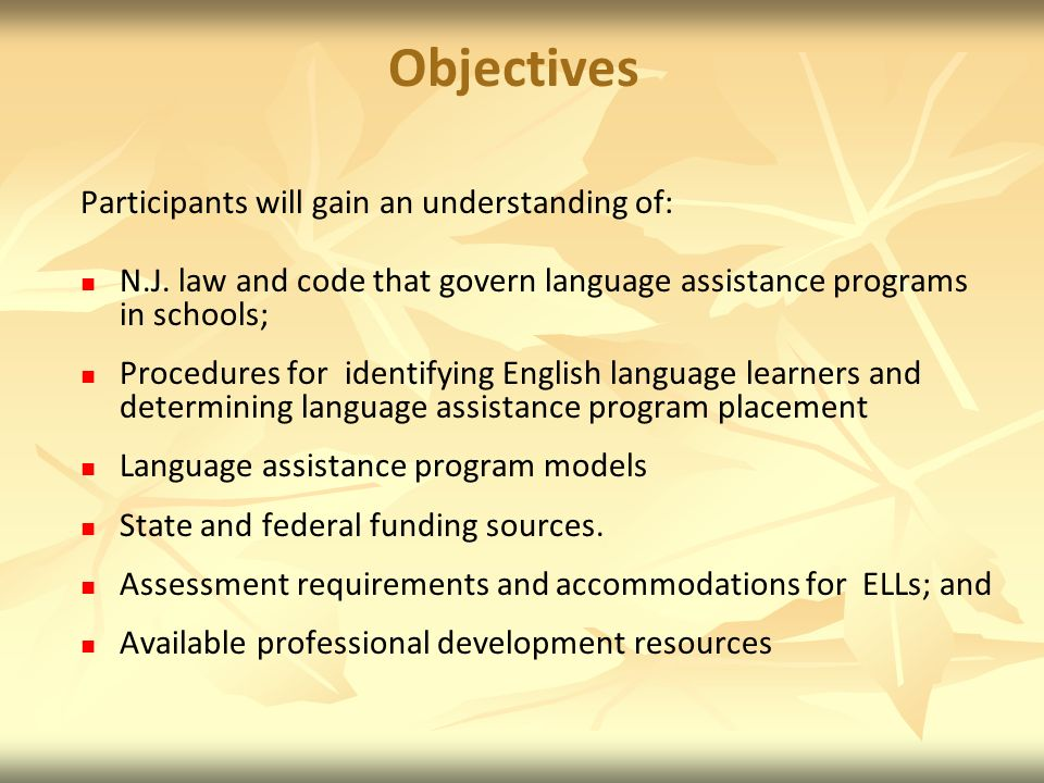 Objectives Participants will gain an understanding of: N.J.