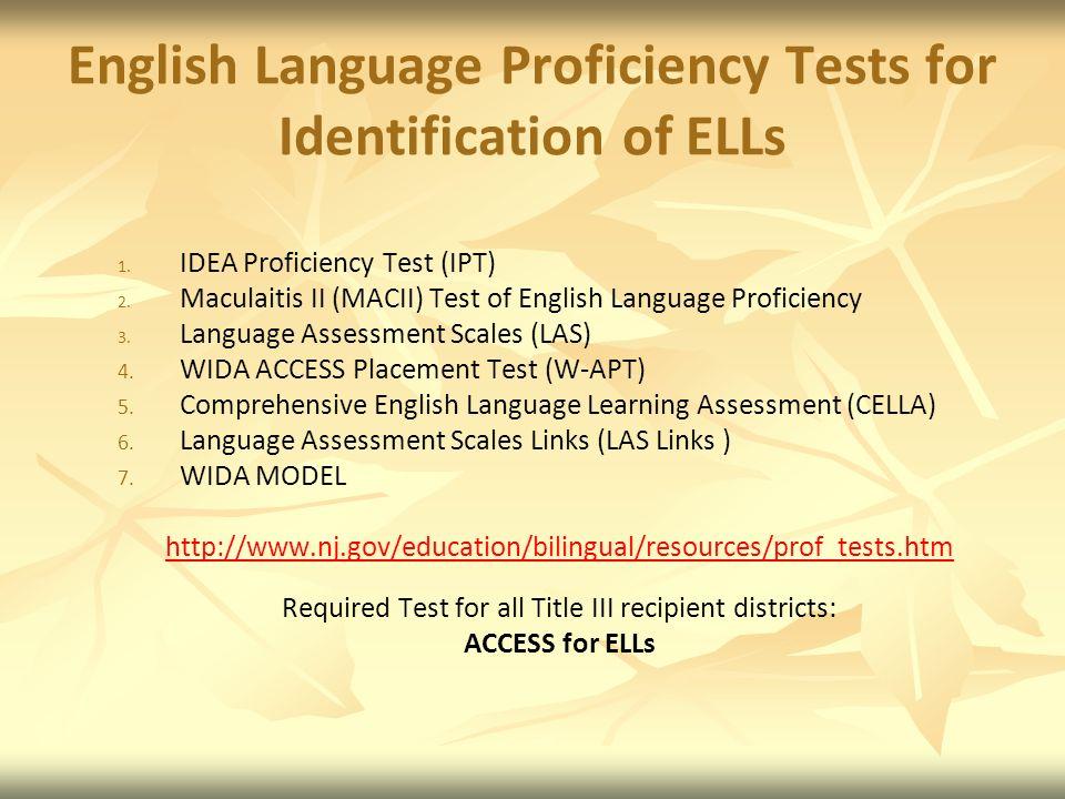 English Language Proficiency Tests for Identification of ELLs 1.