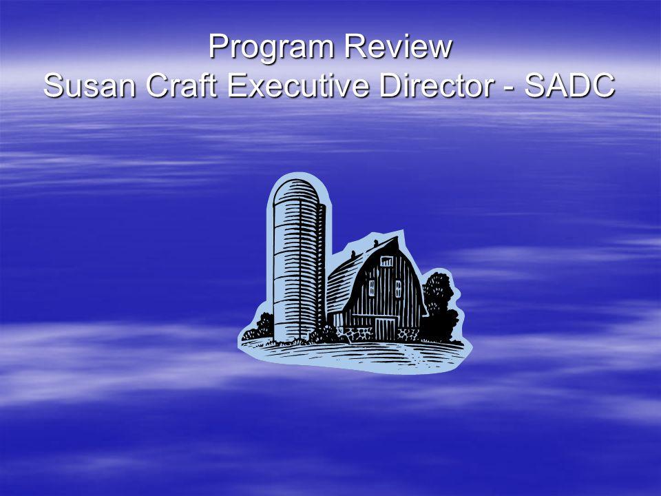 Program Review Susan Craft Executive Director - SADC