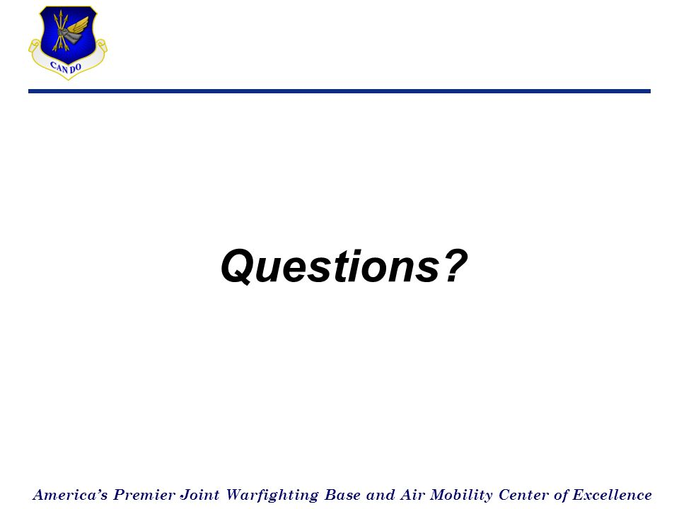 Americas Premier Joint Warfighting Base and Air Mobility Center of Excellence Questions