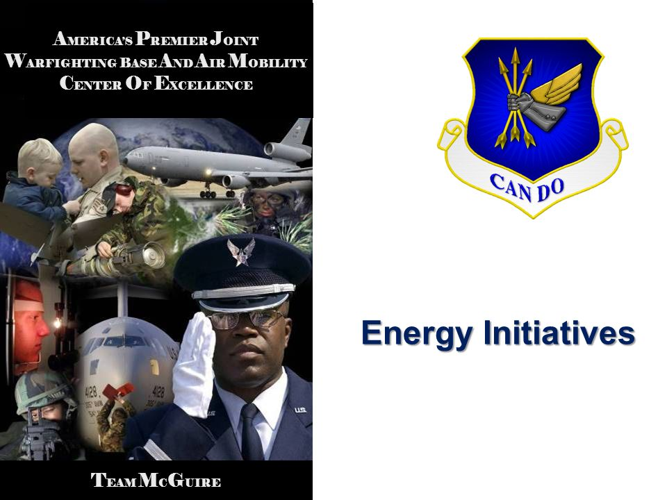 Americas Premier Joint Warfighting Base and Air Mobility Center of Excellence Questions?