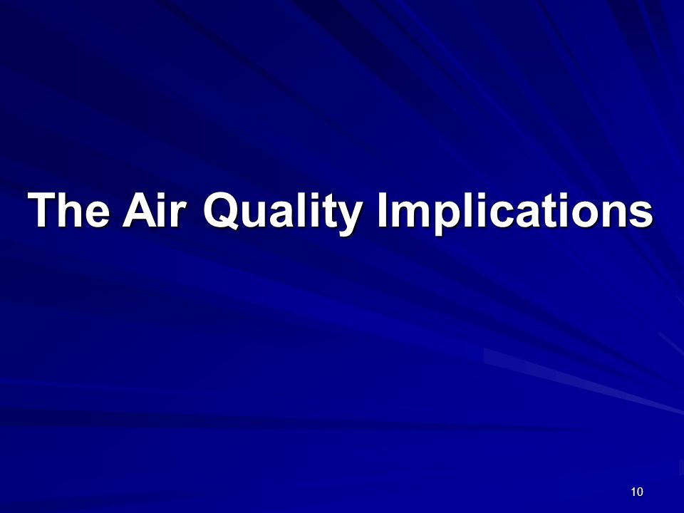 10 The Air Quality Implications