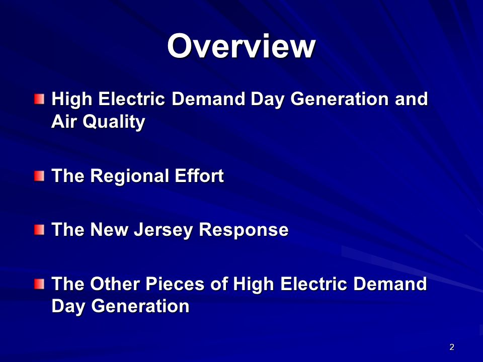 2 Overview High Electric Demand Day Generation and Air Quality The Regional Effort The New Jersey Response The Other Pieces of High Electric Demand Day Generation