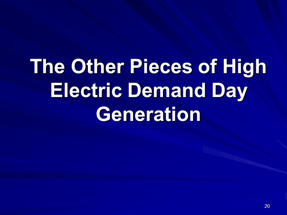 20 The Other Pieces of High Electric Demand Day Generation
