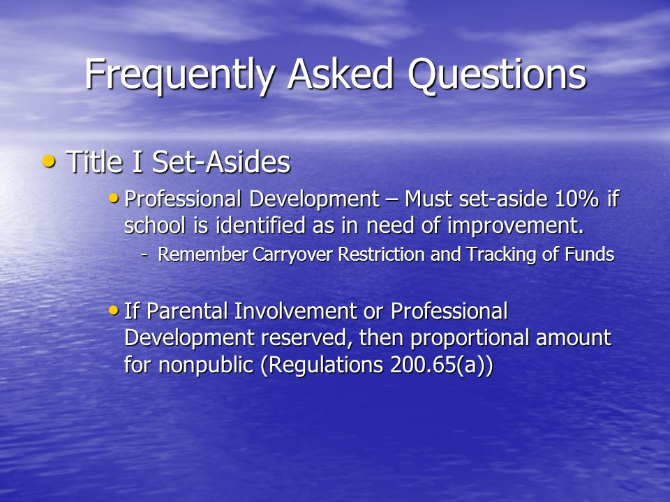 Frequently Asked Questions Title I Set-Asides Title I Set-Asides Professional Development – Must set-aside 10% if school is identified as in need of i