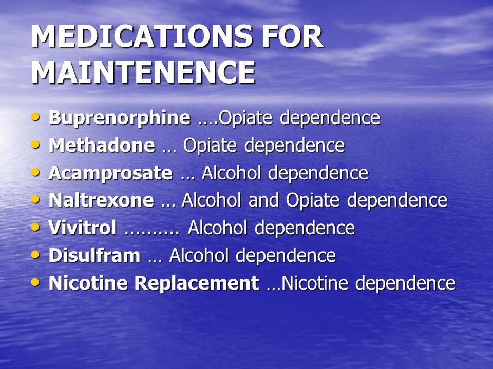 MEDICATIONS FOR DETOXIFICATION Librium … Alcohol and Benzodiazepine detoxification Librium … Alcohol and Benzodiazepine detoxification Benzodiazepine & Phenobarbital … Benzodiazepine detoxification Benzodiazepine & Phenobarbital … Benzodiazepine detoxification Suboxone (Subutex) & Methadone …Opiate detoxification Suboxone (Subutex) & Methadone …Opiate detoxification Clonidine & Naltrexone … Opiate detoxification Clonidine & Naltrexone … Opiate detoxification Bromocryptine & Amantadine … Stimulant detoxification Bromocryptine & Amantadine … Stimulant detoxification Wellbutrin … Cannabis detoxification Wellbutrin … Cannabis detoxification