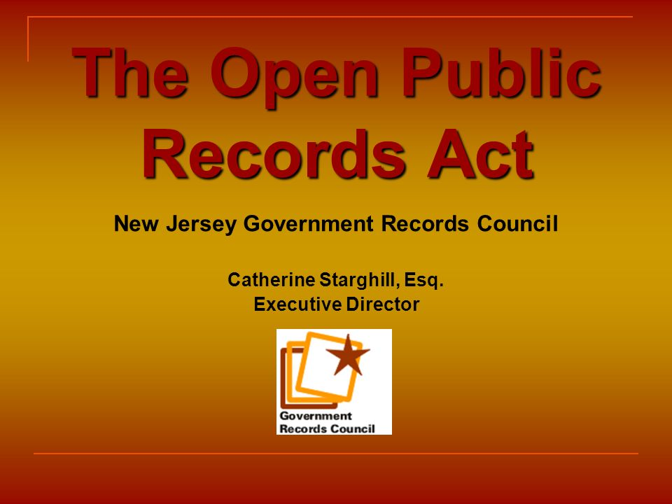 Section I – Understanding OPRA Section II – OPRA in Practice Section III – Complaint Process Section IV – Special Issues Section V – Exemptions in OPRA Overview
