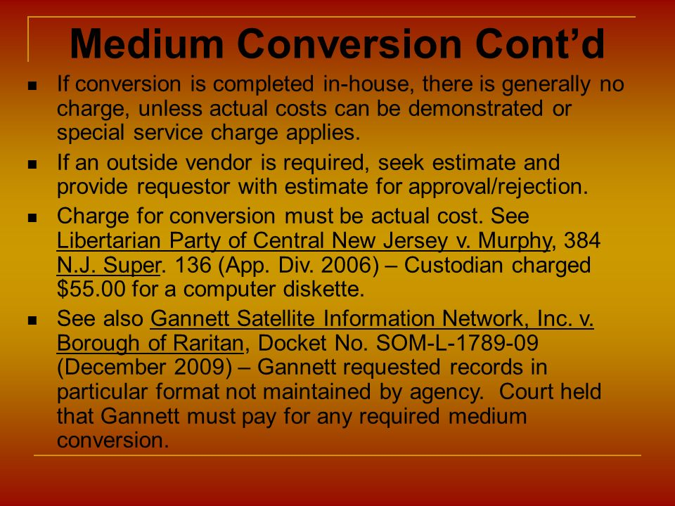 Medium Conversion Contd If conversion is completed in-house, there is generally no charge, unless actual costs can be demonstrated or special service